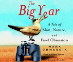 The Big Year: A Tale of Man, Nature, and Fowl Obsession - Oliver Wyman