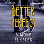 Better Than Perfect - Simone Elkeles, Amy Rubinate, Kirby Heyborne