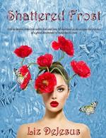 Shattered Frost (The Frost Series Book 3) - Liz DeJesus