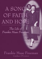 A Song of Faith and Hope: The Life of Frankie Muse Freeman - Frankie Muse Freeman, Candace O'Connor