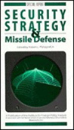 Security Strategy & Missile Defense (Special Report (Institute For Foreign Policy Analysis)) - Robert L. Pfaltzgraff, Robert L. Pfalzgraff, Jr.