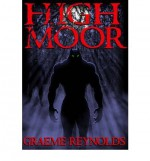 { [ HIGH MOOR [ HIGH MOOR BY REYNOLDS, GRAEME ( AUTHOR ) NOV-17-2011[ HIGH MOOR [ HIGH MOOR BY REYNOLDS, GRAEME ( AUTHOR ) NOV-17-2011 ] BY REYNOLDS, GRAEME ( AUTHOR )NOV-17-2011 PAPERBACK ] } Reynolds, Graeme ( AUTHOR ) Nov-17-2011 Paperback - Graeme Reynolds