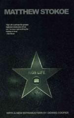 High Life [ HIGH LIFE BY Stokoe, Matthew ( Author ) Jul-01-2008 - Matthew Stokoe