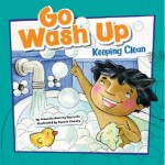 Go Wash Up: Keeping Clean - Amanda Doering Tourville, Ronnie Rooney