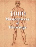 1000 Masterpieces of Drawings - Victoria Charles, Klaus H Carl