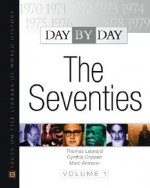 Day by Day: The Seventies - Thomas M. Leonard, Marc Aronson