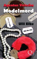 Agentur Valeska: Modelmord: Thriller - Ulli Eike