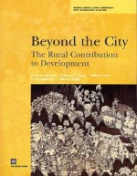 Beyond the City: The Rural Contribution to Development in Latin America and the Caribbean (Latin America and Caribbean Studies) (Latin America and Caribbean Studies) - Guillermo E. Perry, Daniel Lederman, William Foster