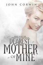 Dearest Mother of Mine - John Corwin