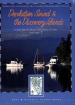 Desolation Sound and the Discovery Islands: A Dreamspeaker Cruising Guide, Vol. 2 (Dreamspeaker Series) - Anne, Laurence Yeadon Jones, Anne Yeadon-Jones