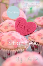 Five Minute Love Stories - Samanthe Beck, Robin Bielman, Kathleen Cadman, Leigh Court, Chellesie B. Dancer, Debbie Decker, Kristin Elizabeth, Janie Emaus, Robert L. Hecker, Brenna Johns, Debra Kristi, Scarlet Llewellyn, Christine London, Brenda Scott Royce, Veronica Scott, Laura Sheehan, Lisa Wese