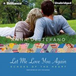 Let Me Love You Again: Echoes of the Heart, Book 2 - Anna DeStefano, Amy McFadden, Brilliance Audio