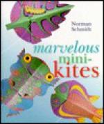 Marvelous Mini-Kites - Norman Schmidt