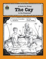 A Guide for Using the Cay in the Classroom - Denny, Teacher Created Materials, Theodore Taylor