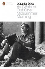 Modern Classics As I Walked Out One Midsummer Morning - Laurie Lee