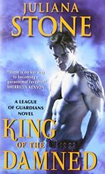 King Of The Damned: A League Of Guardians Novel - Juliana Stone