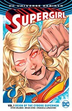 Supergirl (2016-) Vol. 1: Reign of the Cyborg Supermen - Steve Orlando, Brian Ching, Emanuela Lupacchino