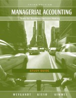 Study Guide to Accompany Managerial Accounting: Tools for Business Decision Making - Jerry J. Weygandt, Paul D. Kimmel, Donald E. Kieso
