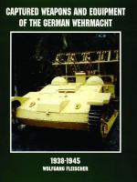 Captured Weapons & Equipment of the German Wehrmacht 1938-1945 (Schiffer Military/Aviation History) - Wolfgang Fleischer