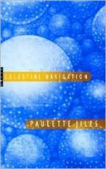 Celestial Navigation - Paulette Jiles