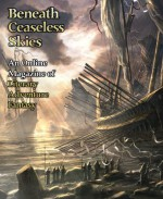 Beneath Ceaseless Skies Issue #79 (Third Anniversary Double-Issue) - J.S. Bangs, Nicole M. Taylor, Kat Howard, Richard Parks, Scott H. Andrews