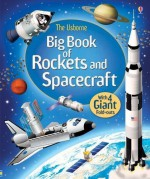 Big Book of Rockets and Spacecraft (Big Books) by Louie Stowell (2015-11-01) - Louie Stowell;