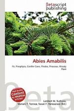 Abies Amabilis - Lambert M. Surhone, Mariam T. Tennoe, Susan F. Henssonow