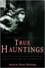 The Mammoth Book of True Hauntings - Peter Haining