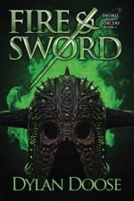 Fire and Sword (Sword and Sorcery) (Volume 1) - Dylan Doose
