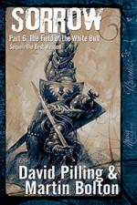 Sorrow: Part 6: The Field of the White Bull - David Pilling, Martin Bolton