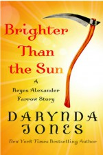 Brighter Than the Sun - Darynda Jones