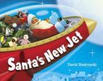 Santa's New Jet - David Biedrzycki, Rosalinde Bonnet