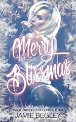 Merry Blissmas (Biker Bitches Book 3) - Jamie Begley