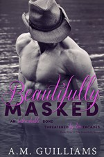 Beautifully Masked (Beautifully Series Book 3) - A.M. Guilliams