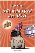 Für kein Geld der Welt (German Edition) - Edda Minck
