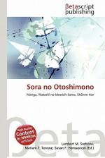 Sora No Otoshimono - Lambert M. Surhone, Mariam T. Tennoe, Susan F. Henssonow