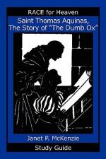 "Saint Thomas Aquinas, the Story of the ""Dumb Ox"" Study Guide - Janet P. McKenzie"