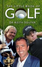The Little Book of Golf - Keith Souter