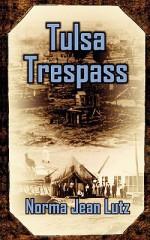 Tulsa Trespass / Return to Tulsa - Norma Jean Lutz