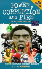 Power, Corruption And Pies - Simon Kuper, Harry Pearson, Nick Hornby, Roddy Doyle