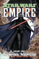 The Imperial Perspective (Star Wars: Empire, Vol. 3) - Welles Hartley, Paul Alden, Jeremy Barlow, Davide Fabbri, Brian Ching, Raúl Treviño, Patrick Blaine