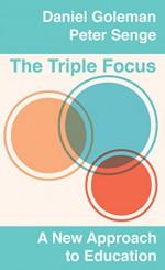 The Triple Focus: A New Approach to Education - Daniel Goleman, Peter Senge