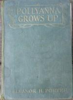 Polyanna Grows Up - Eleanor H. Porter