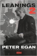 Leanings 2: Great Stories by America's Favorite Motorcycle Writer - Peter Egan
