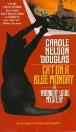 Cat on a Blue Monday - Carole Nelson Douglas