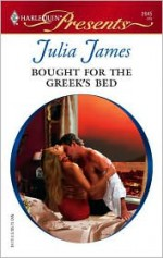 Bought for the Greek's Bed - Julia James
