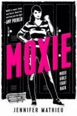 Moxie: A Novel - Jennifer Mathieu