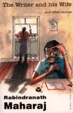 The Writer and His Wife and Other Stories - Rabindranath Maharaj