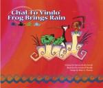Ch'ał Tó Yiníló: Frog Brings Rain - Patricia Hruby Powell, Kendrick Benally