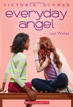 Everyday Angel #3: Last Wishes - Victoria Schwab